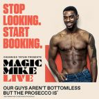 Magic Mike Live! (May-June)