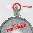 The Fir Tree - Globe 2021/22