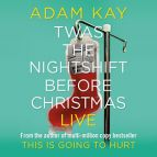 Adam Kay - Twas the Nightshift Before Christmas Live