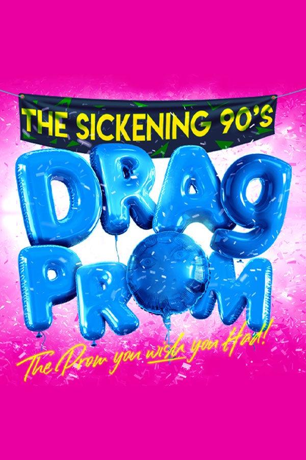 That Sickening 90's Drag Prom