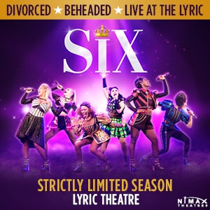 SIX the Musical at the Lyric
