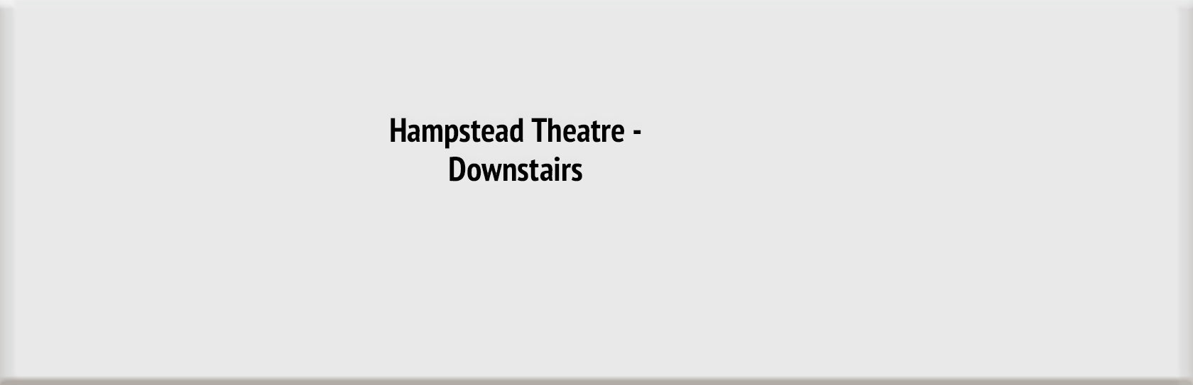 Hampstead Theatre - Downstairs